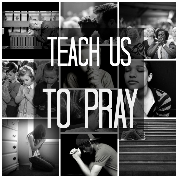 Teach-Us-To-Pray-Collage