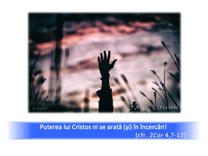 Puterea lui Cristos ni se arata in incercari