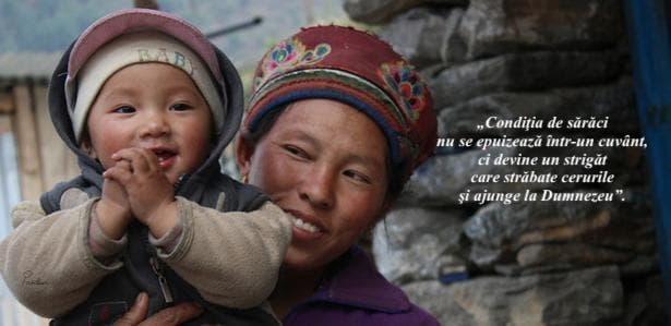 """""""Condiţia de sărăci nu se epuizează într-un cuvânt, ci devine un strigăt care străbate cerurile şi ajunge la Dumnezeu""""."""